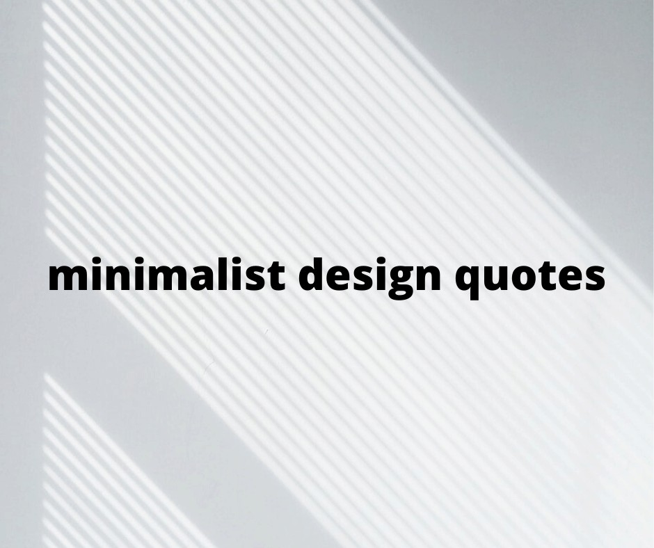 minimalist design quotes